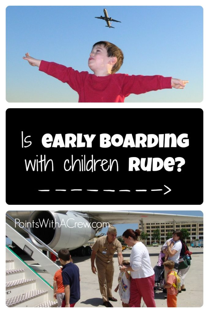 Is early boarding a flight with children rude? Or is it a good thing?