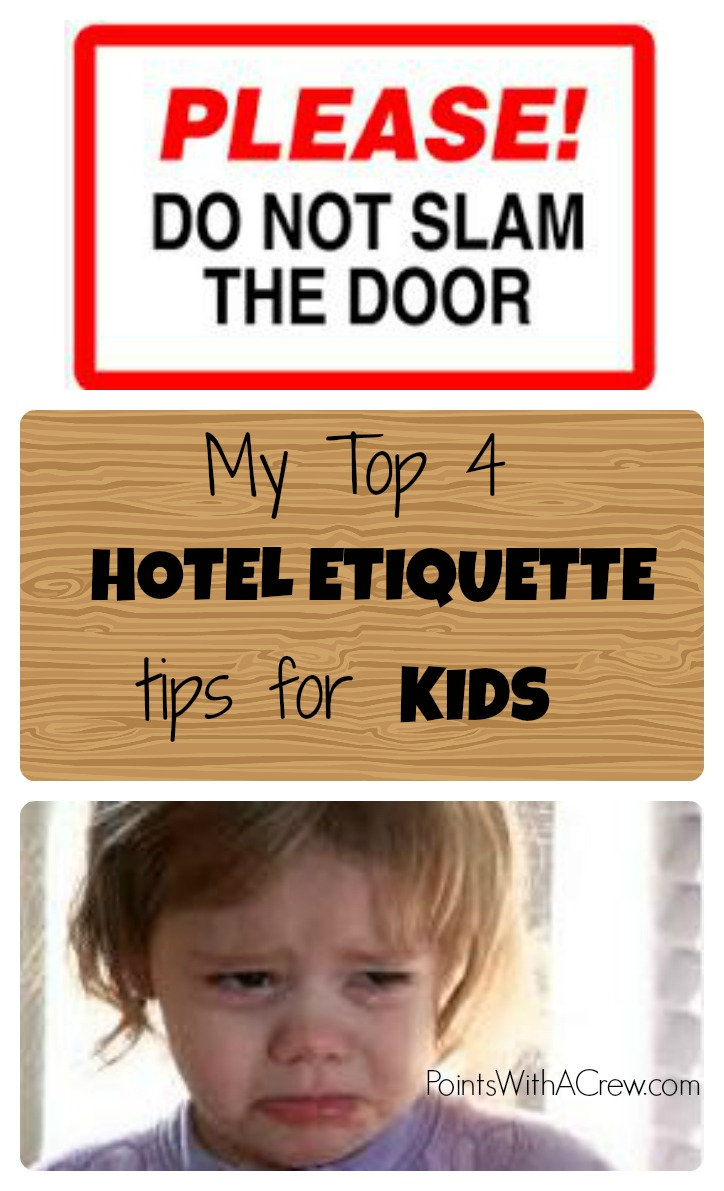 Here are 4 hotel etiquette tips if you travel with kids.  Find out how to make sure your kids don't bother the other guests