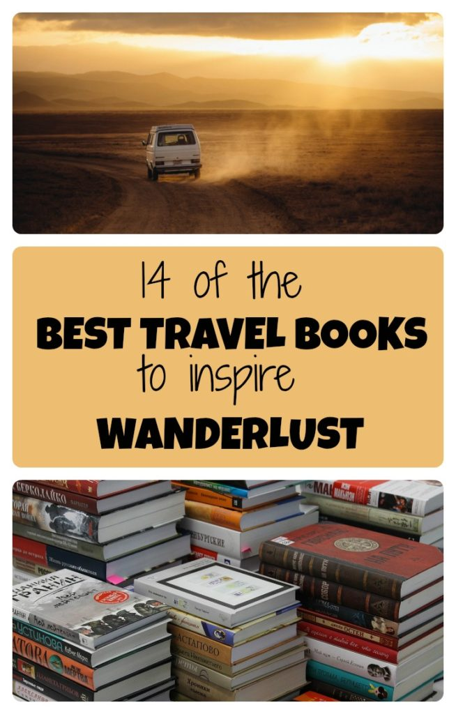 The 14 best travel books that will inspire wanderlust and a road trip