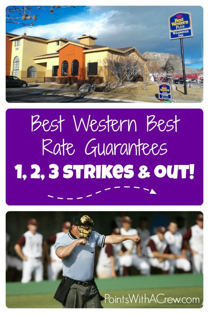 Striking out 1, 2, 3 times [I'm out!] on Best Western Best Rate Guarantees. Are they futile?