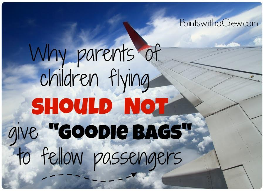 If your family travel takes on you an airplane, here's why parents should NOT give goodie bags to fellow passengers