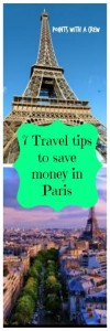 Looking for a Paris travel guide? Here are 7 Paris travel tips to help you save money in France