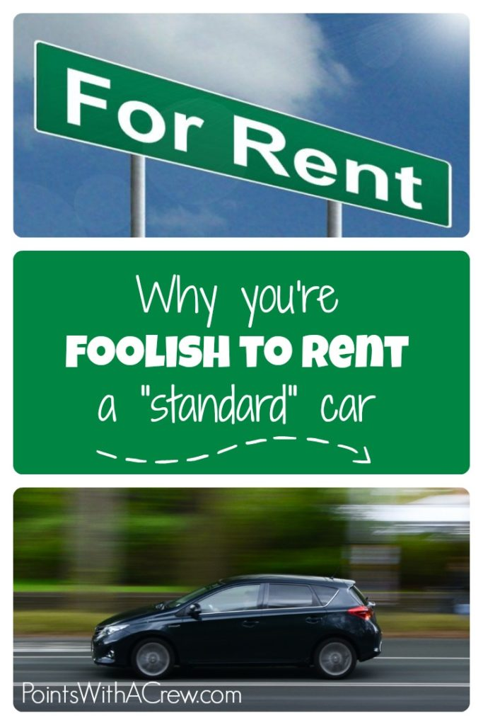 Why You Re Foolish To Rent A Quot Standard Quot Car Points With