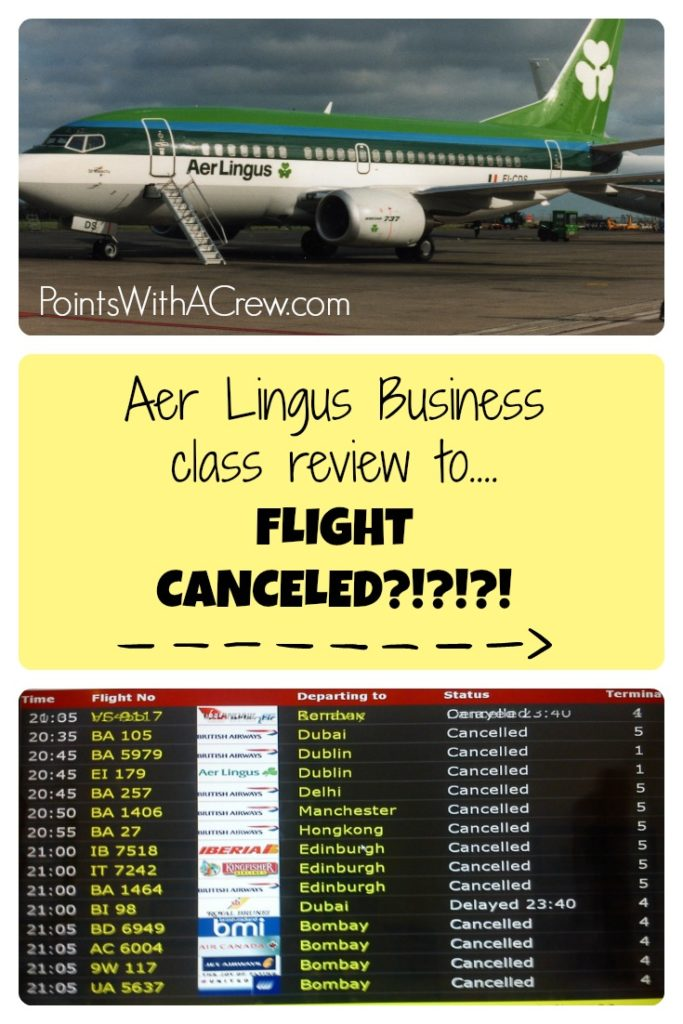 Our trip took a nose dive as I thought I would be writing an Aer Lingus Business class review, just to have our FLIGHT CANCELED!!!