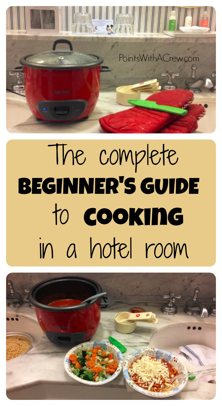 The Complete Beginner S Guide To Cooking In A Hotel Room Points With A Crew