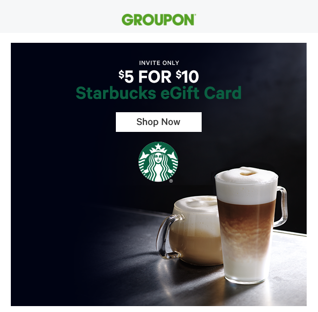 (Targeted?) Starbucks eGift Card $5 for $10 with Groupon